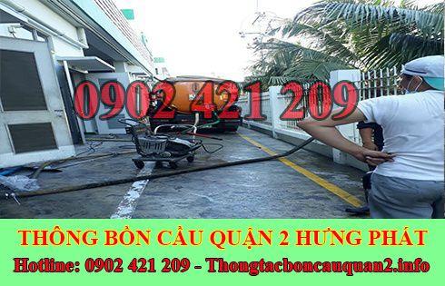 Hút bồn cầu Quận 2 giá rẻ, làm việc cả ngày LH 0902421209
