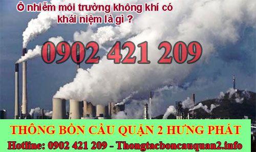 Ô nhiễm môi trường không khí có khái niệm là gì ?
