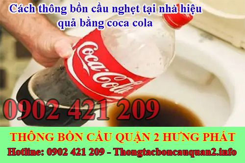 Cách thông bồn cầu nghẹt tại nhà hiệu quả bằng coca cola